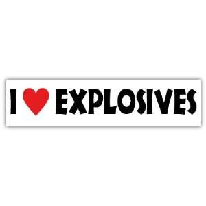 I love explosives funny slogan car bumper sticker decal 7