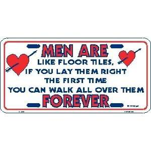 Men Are Like Floor Tiles Metal License Plate Tag Sports