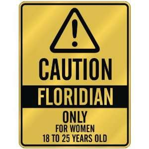 CAUTION  FLORIDIAN ONLY FOR WOMEN 18 TO 25 YEARS OLD  PARKING SIGN