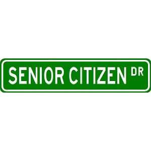 SENIOR CITIZEN Street Sign ~ Custom Aluminum Street Signs