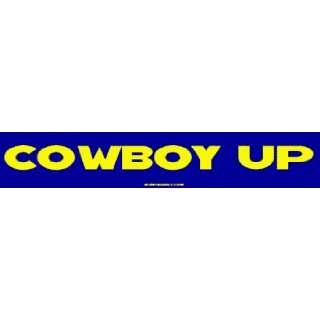 Cowboy Up Large Bumper Sticker Automotive