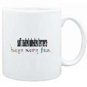 Mug White Soft Coated Wheaten Terriers have more fun Dogs