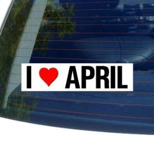 I Love Heart APRIL   Window Bumper Laptop Sticker