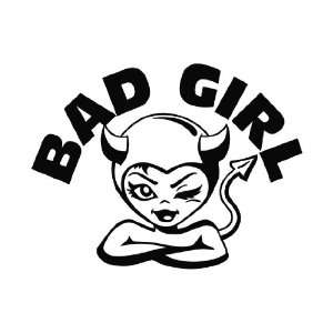 Bad Girl Die Cut Vinyl Decal Sticker   6 Black