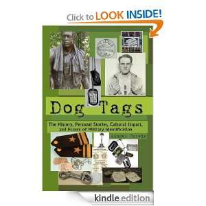Dog Tags The History, Personal Stories, Cultural Impact, and Future
